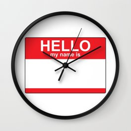 HELLO my name is...white background Wall Clock