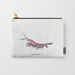 you krill me Carry-All Pouch