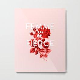Femme & Fierce Metal Print