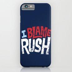 I Blame Rush Slim Case iPhone 6s