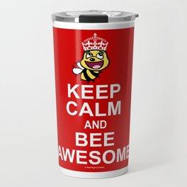 Keep calm and bee awesome Travel Mug