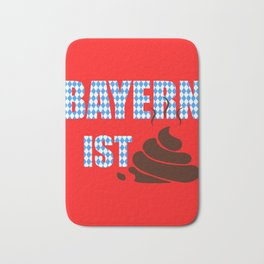 Bayern is shit funny football gift Bath Mat