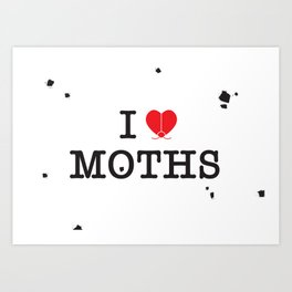 I Love Moths Art Print