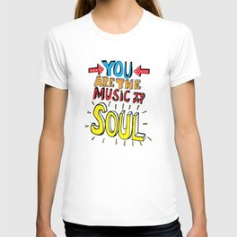 You are the music to my soul T-shirt