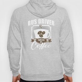 Bus Driver Fueled By Coffee Hoody