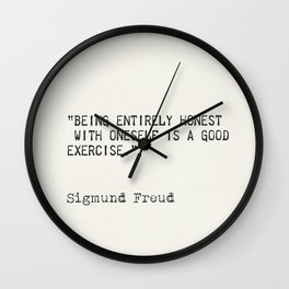Being entirely honest with oneself is a good exercise. Sigmund Freud Wall Clock