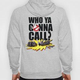 Who You Gonna Call? Ayo Nish! Hoody