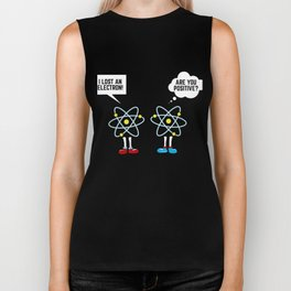 Chemistry Gift Math Science I Lost An Electron Are You Positive Present Biker Tank