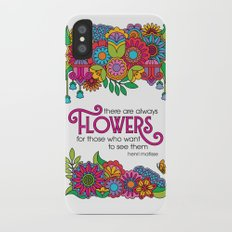 There Are Always Flowers Slim Case iPhone X