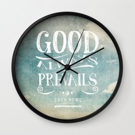 Good Always Prevails Wall Clock
