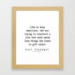 25  | Kurt Vonnegut Quotes | 191006 Framed Art Print