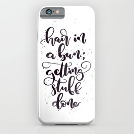 Hair in a bun; getting stuff done | Black iPhone Case