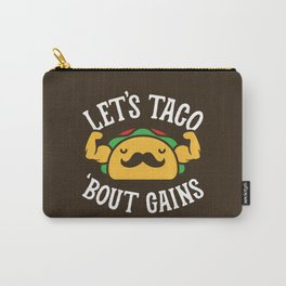Let's Taco 'Bout Gains Carry-All Pouch