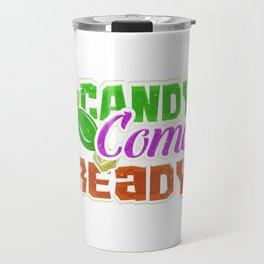 Candy Coma Ready - Halloween Travel Mug