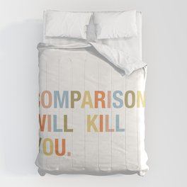 Comparison Will Kill You Comforters