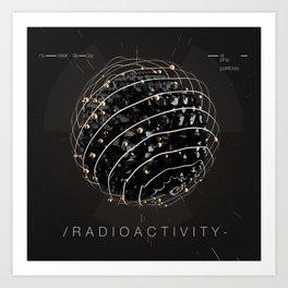 Radioactivity Art Print
