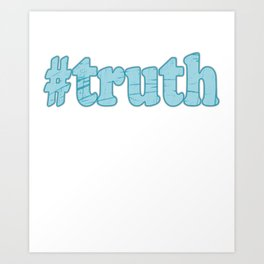 """Hashtag Truth"" tee design made perfectly for social media addicts out there! Make the best tags now Art Print"