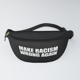 Make Racism Wrong Again Fanny Pack