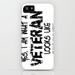 This is what a Veteran Looks Like iPhone Case