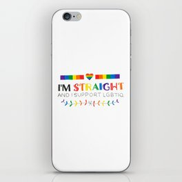I'm Straight And I Support LGBTIQ iPhone Skin