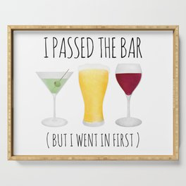 I Passed The Bar (But I Went In First) Serving Tray