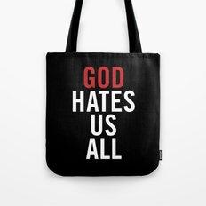 God Hates Us All. Tote Bag