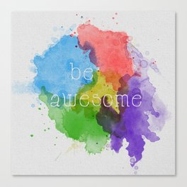 Be Awesome Canvas Print