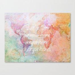 Let's Go Everywhere Canvas Print