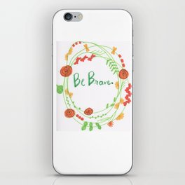 """""""Be Brave"""" iPhone Skin"""