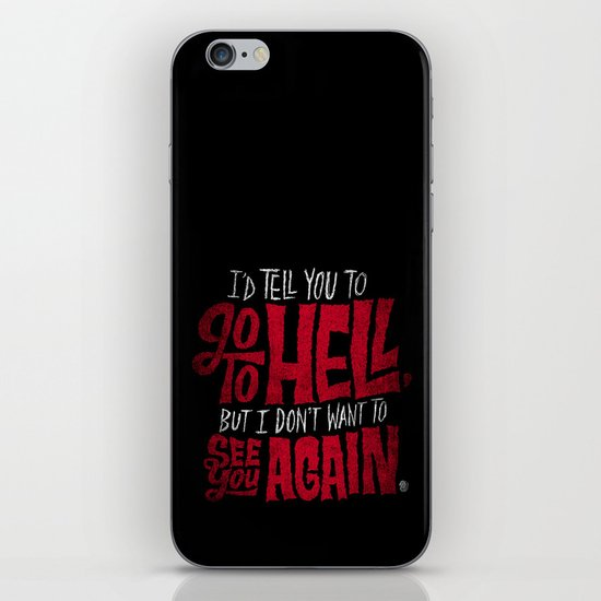 Don't Go To Hell iPhone & iPod Skin