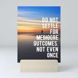 Motivational - Stay Away From Mediocre Mini Art Print