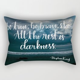 Be True, Be Brave, Stand Rectangular Pillow