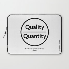 """Quality Over Quantity - Design #1 of the """"Words To Live By"""" series Laptop Sleeve"""