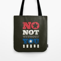 stucky Tote Bags featuring No, Not Without You!! by MemoryRecovery