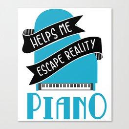 Piano Helps Me Escape Reality Piano Music Teacher Music Teacher Jazz Blues Canvas Print