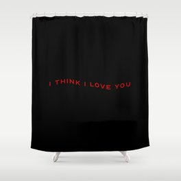 Modern Wavy Typographic I Think I Love You Shower Curtain