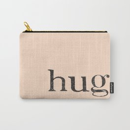 We all need a hug sometimes Carry-All Pouch