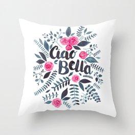 Ciao Bella Throw Pillow