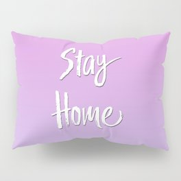 Stay Home Pink to Purple Gradient Pillow Sham