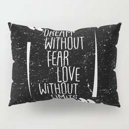 Dream without fear Pillow Sham