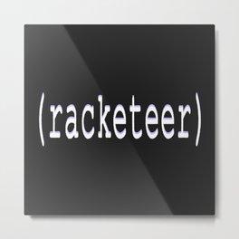 Racketeer Metal Print