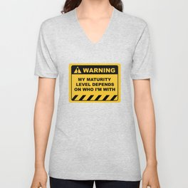 Human Warning Label MY MATURITY LEVEL DEPENDS ON WHO I'M WITH Sayings Sarcasm Humor Quotes Unisex V-Neck