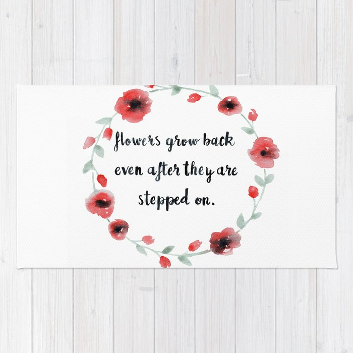 Flowers Grow Back Even After They Are Stepped On Quote Poppies Rug