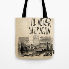 I'll Never Sleep Again Tote Bag