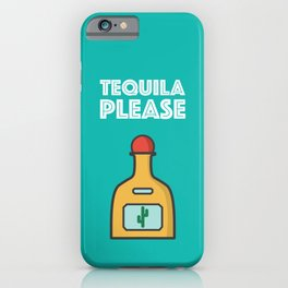 Tequila Please iPhone Case