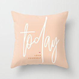 Today, love yourself …unconditionally Throw Pillow