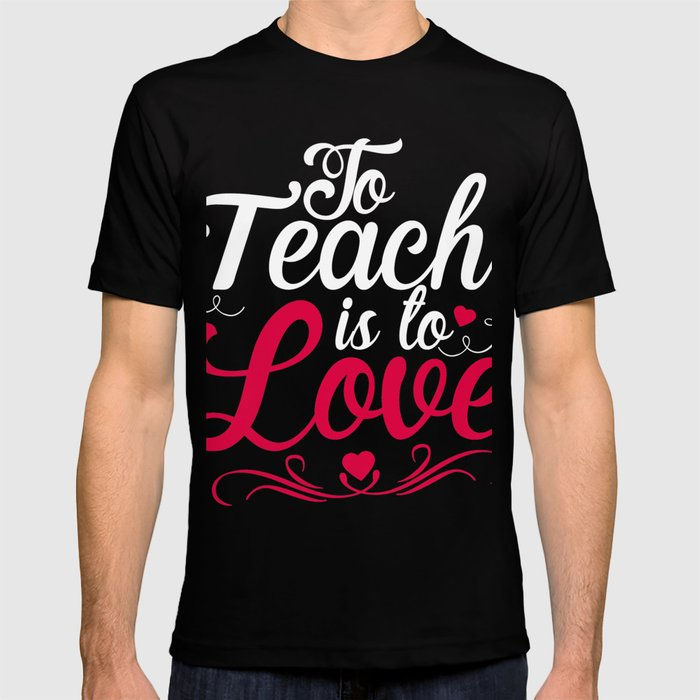 02c6b9bdd4f Gift For Valentine day. Tee For Teacher T-shirt by ip-society6-dan16 ...