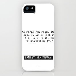Ernest Hemingway quote two iPhone Case