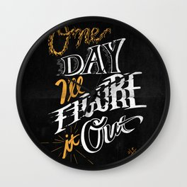 One Day I'll Figure It Out Wall Clock