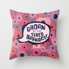 groan of the tired barnacle Throw Pillow